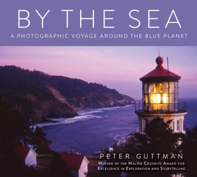 By the Sea (A Photographic Voyage Around the Blue Planet) - 9781510752955 by Peter Guttman, 9781510752955