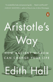 Aristotle's Way (How Ancient Wisdom Can Change Your Life) - 9780735220829 by Edith Hall, 9780735220829