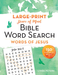Peace of Mind Bible Word Search: Words of Jesus (150 Puzzles to Enjoy!) by Linda Peters, 9781680995718