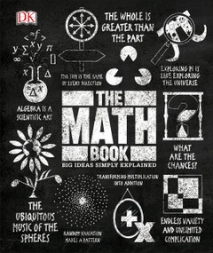 The Math Book (Big Ideas Simply Explained) by DK, 9781465480248