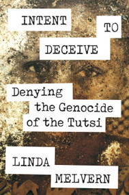 Intent to Deceive (Denying the Genocide of the Tutsi) by Linda Melvern, 9781788733281