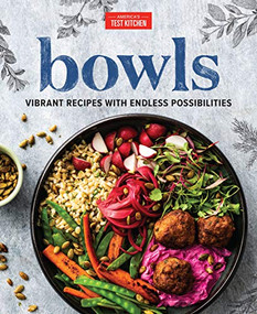 Bowls (Vibrant Recipes with Endless Possibilities) by America's Test Kitchen, 9781945256974