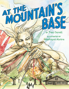 At the Mountain's Base by Traci Sorell, Weshoyot Alvitre, 9780735230606