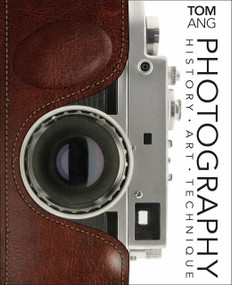 Photography (History. Art. Technique) by Tom Ang, 9781465481832