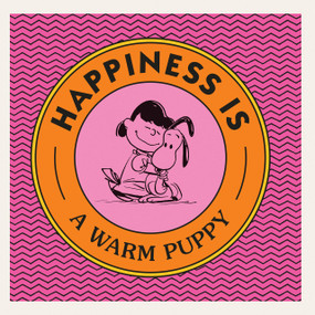 Happiness Is a Warm Puppy by Charles M. Schulz, 9781524789954