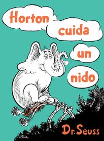 Horton cuida un nido (Horton Hatches the Egg Spanish Edition) - 9781984831439 by Dr. Seuss, 9781984831439