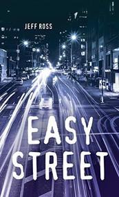 Easy Street by Jeff Ross, 9781459824010