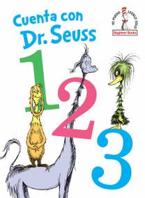 Cuenta con Dr. Seuss 1 2 3 (Dr. Seuss's 1 2 3 Spanish Edition) - 9780593123416 by Dr. Seuss, 9780593123416