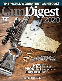 Gun Digest 2020, 74th Edition (The World's Greatest Gun Book!) by Jerry Lee, 9781946267825