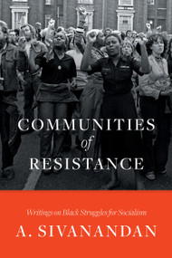 Communities of Resistance (Writings on Black Struggles for Socialism) - 9781788732567 by A. Sivanandan, 9781788732567