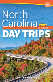 North Carolina Day Trips by Theme by Marla Hardee Milling, 9781591938859