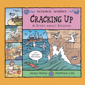 Cracking Up (A Story About Erosion) by Jacqui Bailey, Matthew Lilly, 9781404819962