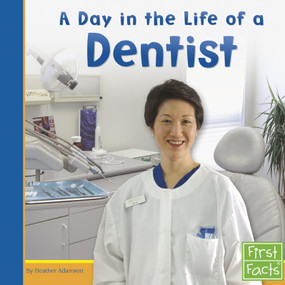A Day in the Life of a Dentist (Miniature Edition) by Heather Adamson, 9780736846776
