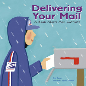 Delivering Your Mail (A Book About Mail Carriers) by Ann Owen, Eric Thomas, 9781404804852