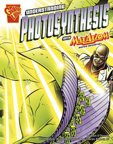 Understanding Photosynthesis with Max Axiom, Super Scientist - 9780736878937 by Liam O'Donnell, Richard Dominguez, Charles Barnett III, 9780736878937