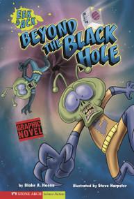 Beyond the Black Hole (Eek & Ack) by Steve Harpster, Blake A. Hoena, 9781434208552