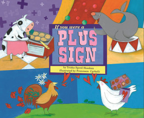 If You Were a Plus Sign by Trisha Speed Shaskan, Francesca Carabelli, 9781404847859