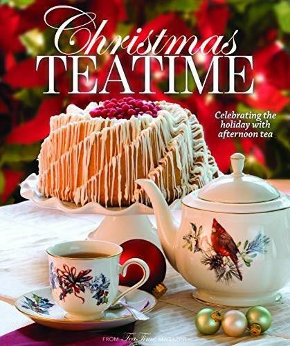 Christmas Teatime (Celebrating the Holiday with Afternoon Tea) by Lorna Ables Reeves, 9781940772646