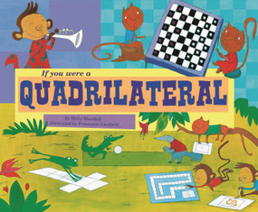 If You Were a Quadrilateral by Molly Blaisdell, Francesca Carabelli, 9781404856905