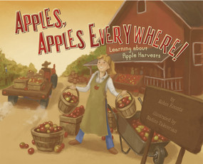 Apples, Apples Everywhere! (Learning About Apple Harvests) by Robin Koontz, Nadine Takvorian, Terry Flaherty, 9781404863880
