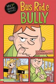 Bus Ride Bully - 9781434231017 by Cari Meister, Rémy Simard, 9781434231017