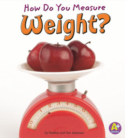 How Do You Measure Weight? - 9781429663335 by Heather Adamson, Thomas K. Adamson, 9781429663335
