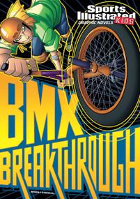 BMX Breakthrough - 9781434234018 by Carl Bowen, Gerardo Sandoval, Benny Fuentes, 9781434234018