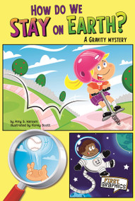 How Do We Stay on Earth? (A Gravity Mystery) by Korey Scott, Amy S. Hansen, 9781429671743