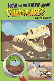 How Do We Know about Dinosaurs? (A Fossil Mystery) by Rebecca Olien, Kathryn McDermed, 9781429671736