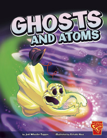 Ghosts and Atoms by Estudio Haus, PhD. Wheeler-Toppen, Jodi, 9781429673297