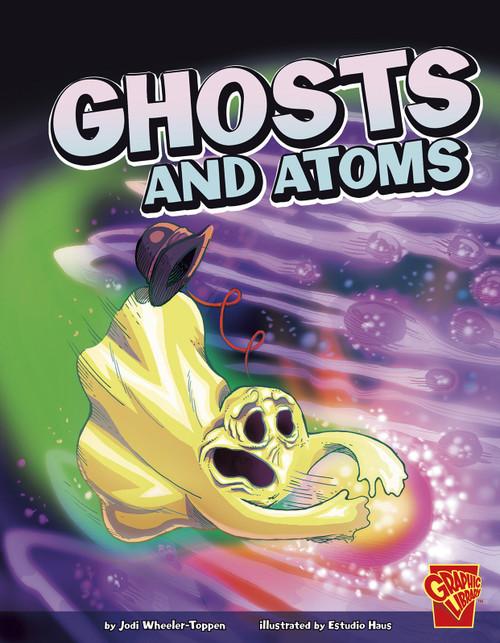 Ghosts and Atoms by Estudio Haus, PhD. Wheeler-Toppen, Jodi, 9781429673297