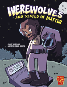 Werewolves and States of Matter - 9781429673334 by Janet Slingerland, Angel Mosquito, 9781429673334