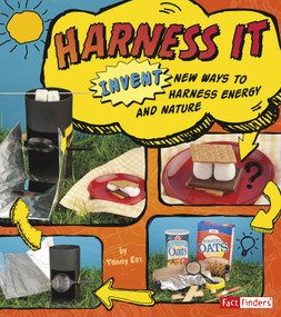 Harness It (Invent New Ways to Harness Energy and Nature) by Tammy Enz, 9781429679824