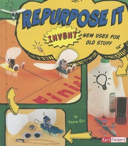 Repurpose It (Invent New Uses for Old Stuff) - 9781429679831 by Tammy Enz, 9781429679831