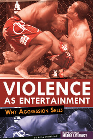 Violence as Entertainment (Why Aggression Sells) - 9780756545369 by Erika Wittekind, 9780756545369