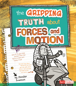 The Gripping Truth about Forces and Motion - 9781429692984 by Bernice Lum, Bernice Lum, Alec Bodzin, Agnieszka Biskup, 9781429692984
