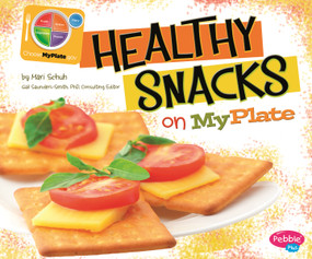 Healthy Snacks on MyPlate - 9781429694186 by Mari Schuh, Gail Saunders-Smith, Barbara Rolls, 9781429694186