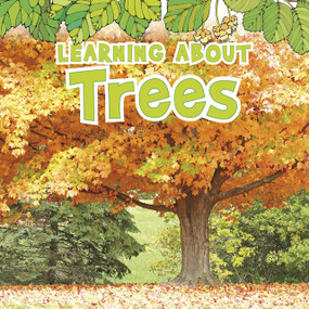 Learning About Trees by Catherine Veitch, 9781410954022