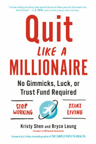Quit Like a Millionaire (No Gimmicks, Luck, or Trust Fund Required) by Kristy Shen, Bryce Leung, JL Collins, 9780525538691