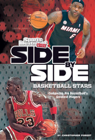 Side-by-Side Basketball Stars (Comparing Pro Basketball's Greatest Players) - 9781476561691 by Christopher Forest, 9781476561691