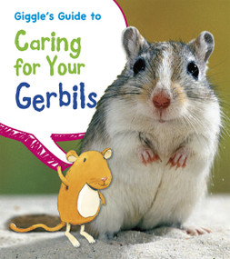 Giggle's Guide to Caring for Your Gerbils - 9781484602676 by Isabel Thomas, Rick Peterson, 9781484602676