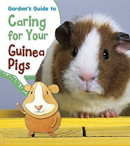 Gordon's Guide to Caring for Your Guinea Pigs - 9781484602683 by Isabel Thomas, Rick Peterson, 9781484602683