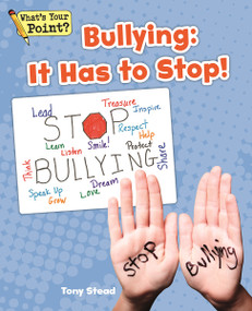 Bullying: It Has To Stop! by Tony Stead, 9781625219053