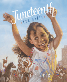 Juneteenth for Mazie - 9781479558209 by Floyd Cooper, Floyd Cooper, 9781479558209