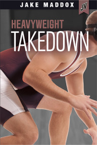 Heavyweight Takedown by Jake Maddox, 9781434296382