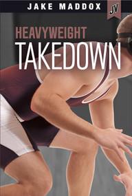 Heavyweight Takedown - 9781434296702 by Jake Maddox, 9781434296702