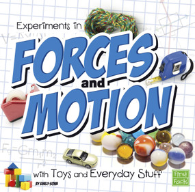 Experiments in Forces and Motion with Toys and Everyday Stuff - 9781491450727 by Emily Sohn, 9781491450727