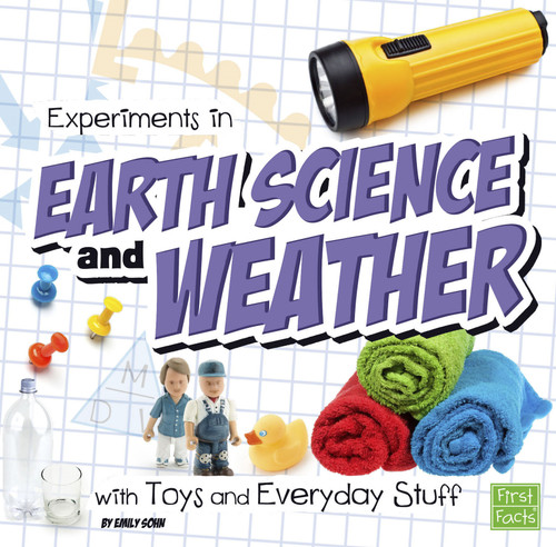 Experiments in Earth Science and Weather with Toys and Everyday Stuff - 9781491450758 by Emily Sohn, 9781491450758