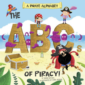 A Pirate Alphabet (The ABCs of Piracy!) - 9781479569144 by Anna Butzer, Chris Jevons, 9781479569144