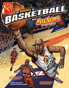 The Science of Basketball with Max Axiom, Super Scientist - 9781491460887 by Tomás Aranda, Caio Cacau, Maurizio Campidelli, Nikole Brooks Bethea, 9781491460887